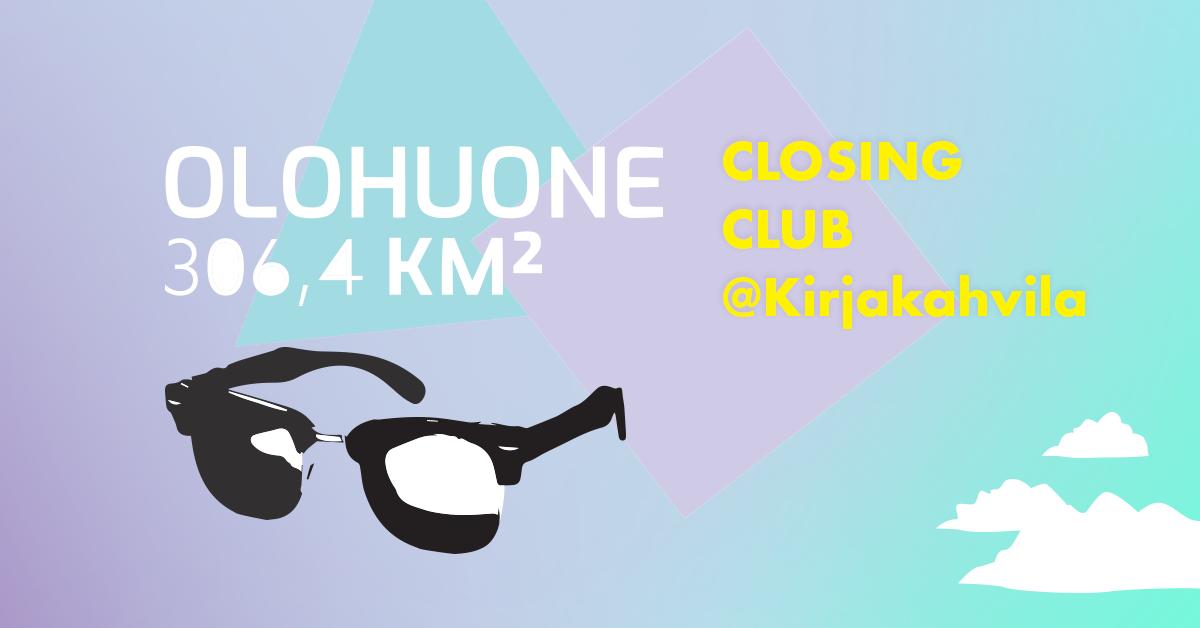 Päätösklubi / Closing Club 9.6.2018 klo 19:00-0:00